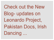 Check out the New Blog- updates on Leonardo Project, Pakistan Docs, Irish Dancing ...
